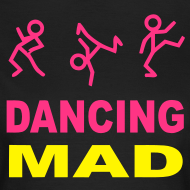 Design ~ Dancing Mad Ladies T-shirt