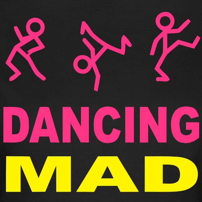 Dancing Mad Ladies T-shirt