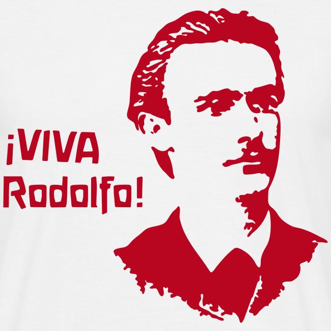 ¡VIVA Rodolfo!