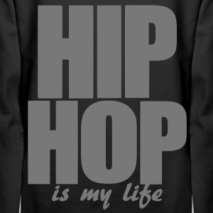 hip hop is my life Hoodies & Sweatshirts - Women's Premium Hoodie