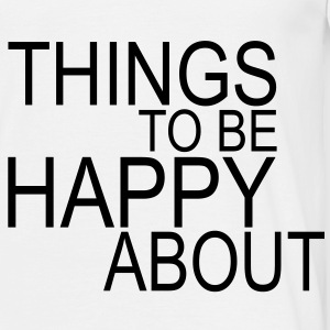 things to be happy about T-Shirts - T-shirt herr