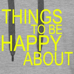 things to be happy about Pullover - Frauen Premium Hoodie