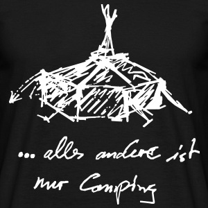 ...alles andere ist nur Camping T-Shirts - Männer T-Shirt
