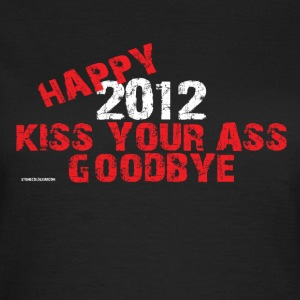 New Years  happy  kiss your ass goodbye T-Shirts - Women's T-Shirt