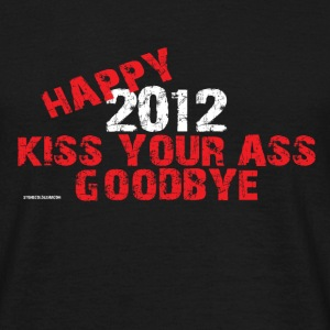 New Years  happy  kiss your ass goodbye T-Shirts - Men's T-Shirt