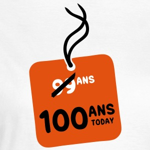99 past 100 ans today etiquette Tee shirts - T-shirt Femme