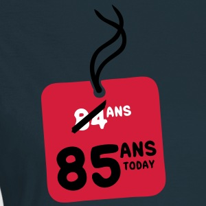 84 past 85 ans today etiquette Tee shirts - T-shirt Femme