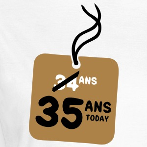 34 past 35 ans today etiquette Tee shirts - T-shirt Femme