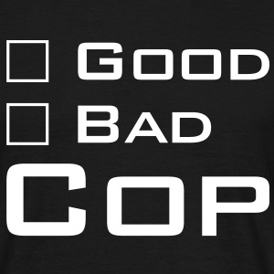 Good Cop -- Bad Cop T-Shirts - Männer T-Shirt