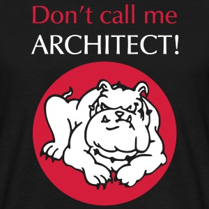 Don't call me architect!, Bulldog, bicolor T-Shirts - Männer T-Shirt