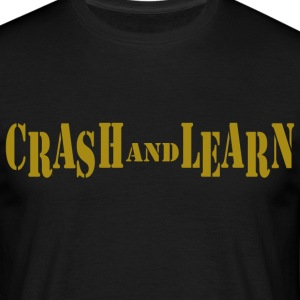 crash and learn T-Shirts - Männer T-Shirt