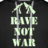 Design ~ Rave Not War Hoodie (Glow in the Dark print)