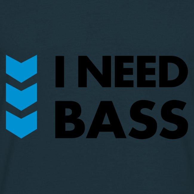 I need Bass