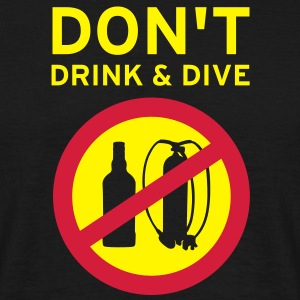 Don't drink and dive T-Shirts - Männer T-Shirt