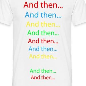And then... - Herre-T-shirt