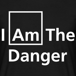 I Am The Danger - Men's T-Shirt
