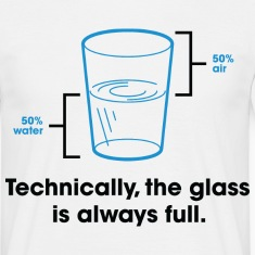 Glass Is Always Full 2 (dd)++ T-Shirts