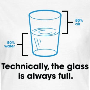 Glass Is Always Full 2 (dd)++ T-shirts - Vrouwen T-shirt