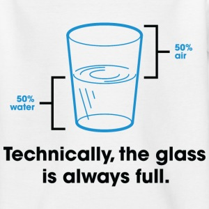 Glass Is Always Full 2 (dd)++ Kinder shirts - Teenager T-shirt