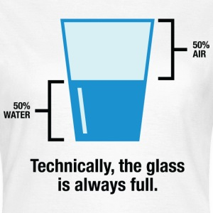 Glass Is Always Full 1 (dd)++ T-Shirts - Women's T-Shirt