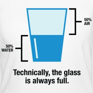 Glass Is Always Full 1 (dd)++ T-Shirts - Women's Organic T-shirt