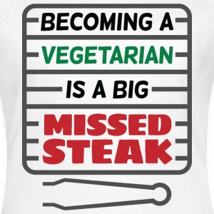 Big Missed Steak 2 (dd)++ T-shirts - Vrouwen T-shirt