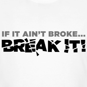 If It Aint Broke 2 (2c) T-shirts - Ekologisk T-shirt herr