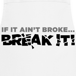 If It Aint Broke 2 (2c)  Aprons - Cooking Apron