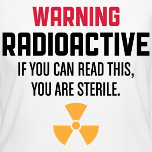 Warning Radioactive 1 (dd)++ T-shirts - Vrouwen Bio-T-shirt