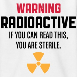 Warning Radioactive 1 (dd)++ Kinder shirts - Teenager T-shirt