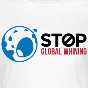 Stop Global Whining 2 (dd)++ T-shirts - Dame-T-shirt