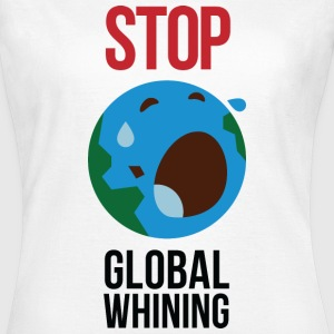 Stop Global Whining 1 (dd)++ T-shirts - Dame-T-shirt