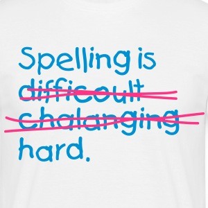 Spelling Is Hard 2 (2c)++ T-Shirts - Men's T-Shirt