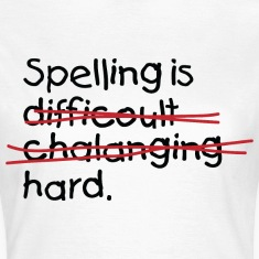 Spelling Is Hard 2 (dd)++ T-Shirts