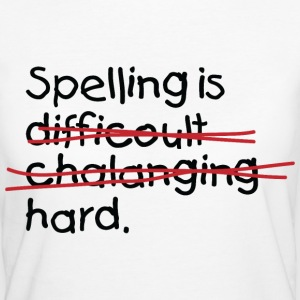 Spelling Is Hard 2 (dd)++ T-shirts - Organic damer