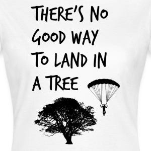 There's No Good Way To Land In A Tree - Women's T-Shirt