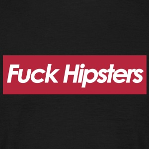 Fuck Hipsters T-Shirts - Men's T-Shirt