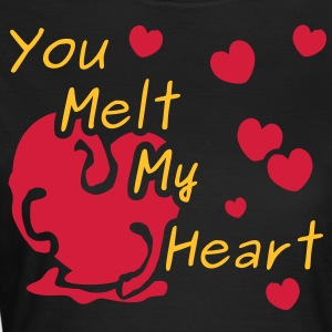 You Melt My Heart T-Shirts - Women's T-Shirt