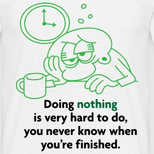 Doing Nothing Is Hard 2 (dd)++ T-Shirts - Männer T-Shirt