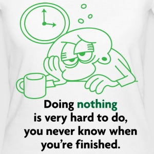 Doing Nothing Is Hard 2 (dd)++ Tee shirts - T-shirt Bio Femme