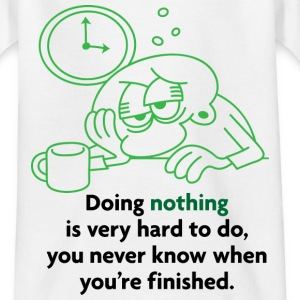 Doing Nothing Is Hard 2 (dd)++ Barn-T-shirts - T-shirt tonåring