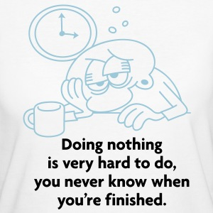 Doing Nothing Is Hard 2 (2c)++ T-shirts - Vrouwen Bio-T-shirt