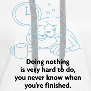 Doing Nothing Is Hard 2 (2c)++ Sweat-shirts - Sweat-shirt à capuche Premium pour femmes
