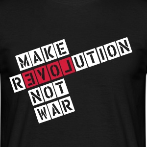 MAKE REVOLUTION NOT WAR T-Shirts - Men's T-Shirt