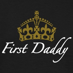 First Daddy | Crown | Krone T-Shirts