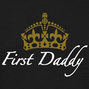First Daddy | Crown | Krone T-Shirts - Maglietta da uomo