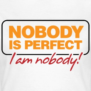 Nobody Is Perfect 2 (dd)++ Camisetas - Camiseta mujer