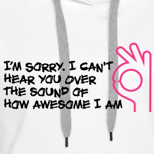 Im Sorry I Cant Hear You 1 (2c) Pullover - Frauen Premium Hoodie
