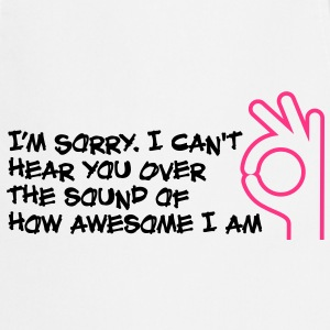 Im Sorry I Cant Hear You 1 (2c)  Aprons - Cooking Apron