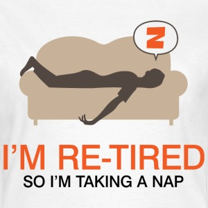 Retired Taking Nap 4 (dd)++ T-Shirts - Frauen T-Shirt